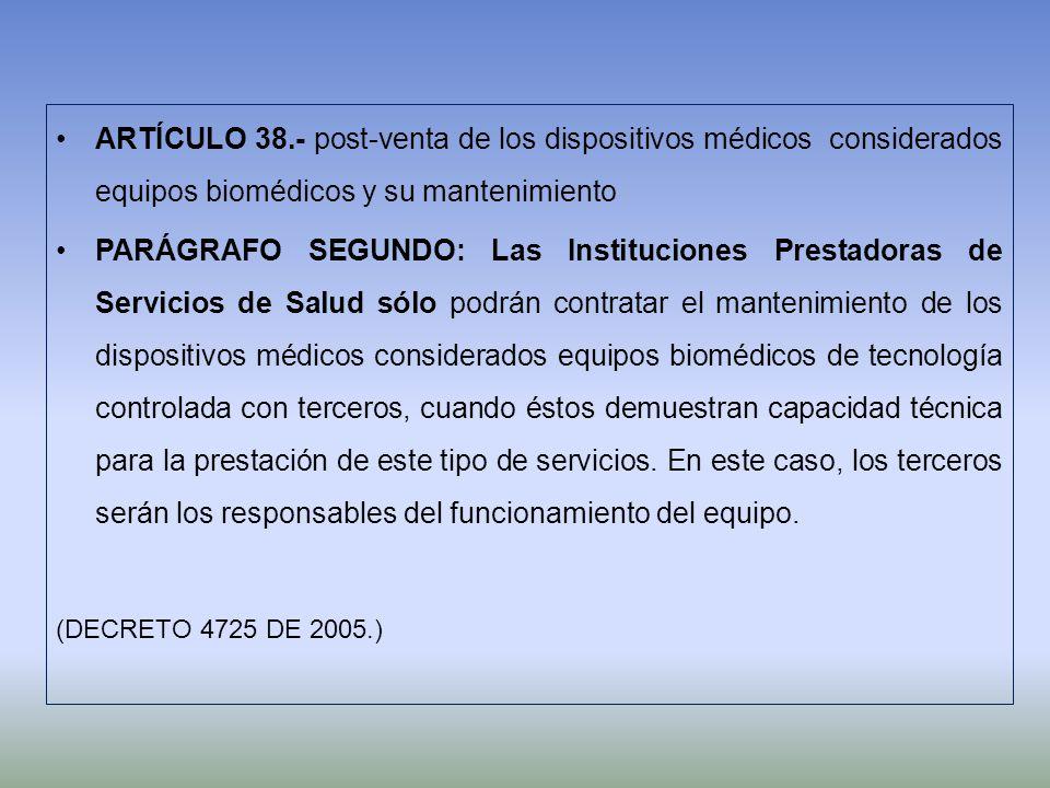 ARTÍCULO 38.- post-venta de los dispositivos médicos considerados equipos biomédicos y su mantenimiento