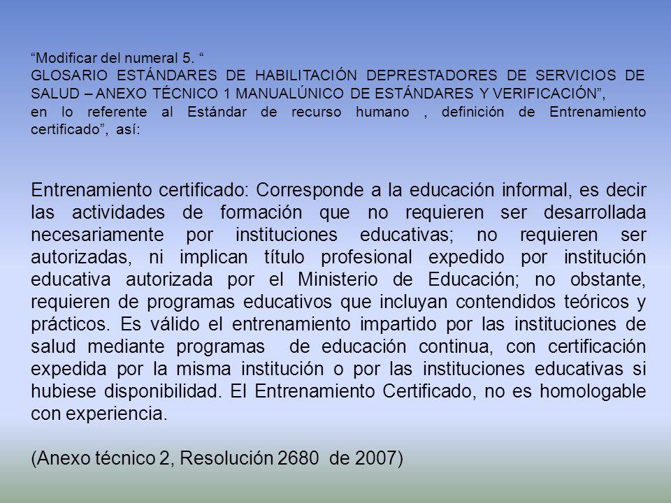 (Anexo técnico 2, Resolución 2680 de 2007)