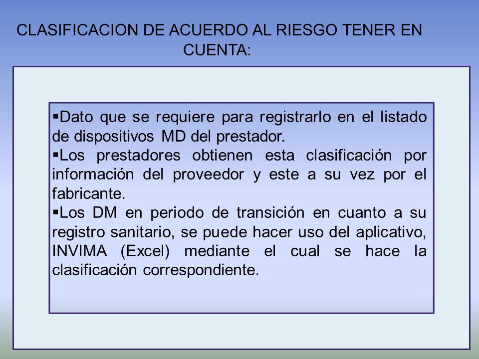 CLASIFICACION DE ACUERDO AL RIESGO TENER EN CUENTA: