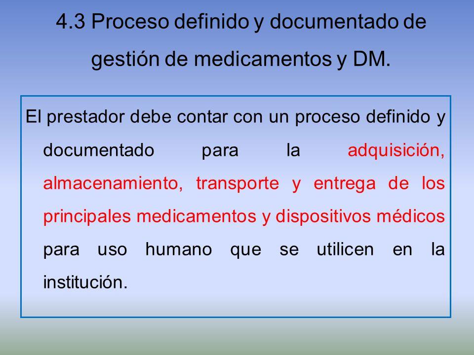 4.3 Proceso definido y documentado de gestión de medicamentos y DM.