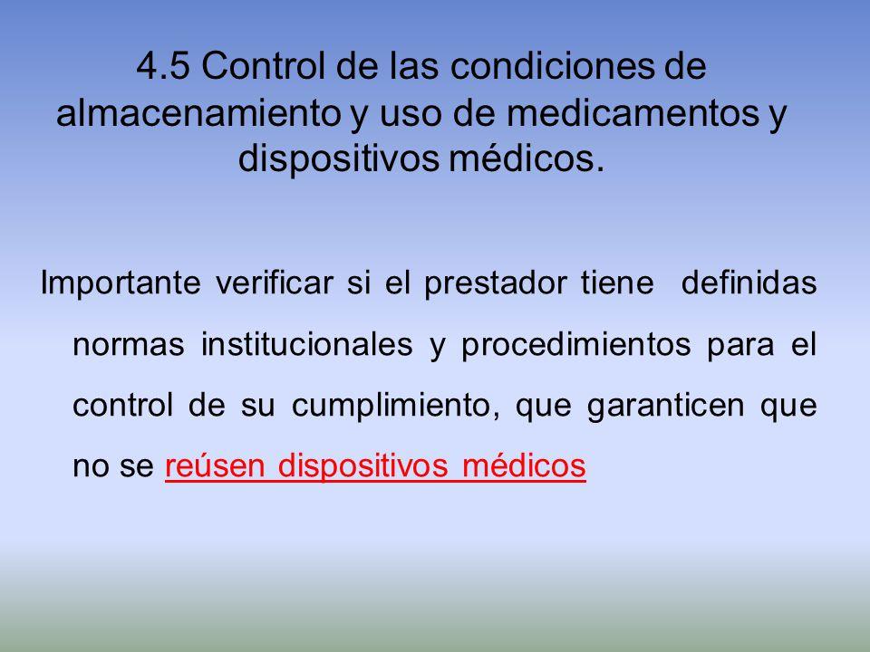 4.5 Control de las condiciones de almacenamiento y uso de medicamentos y dispositivos médicos.