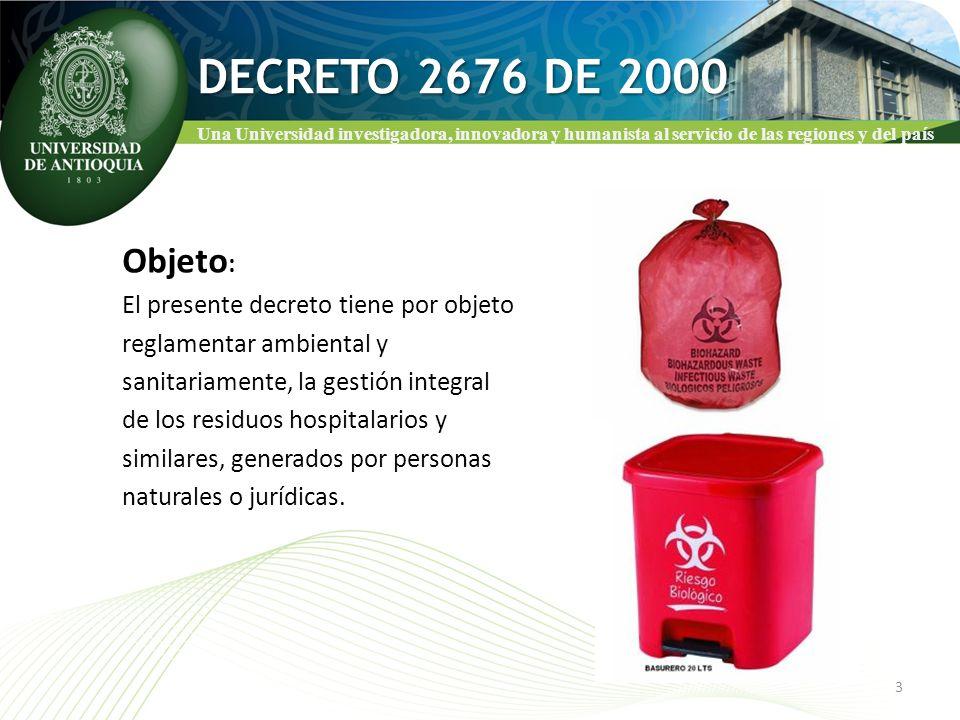 DECRETO 2676 DE 2000 Objeto: El presente decreto tiene por objeto