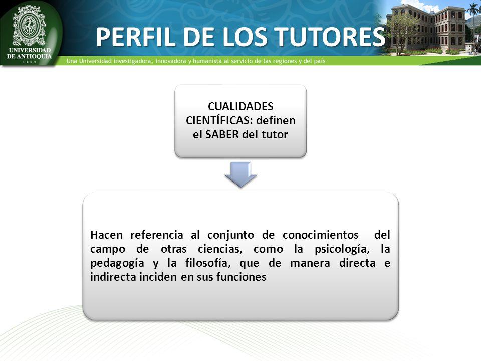 CUALIDADES CIENTÍFICAS: definen el SABER del tutor