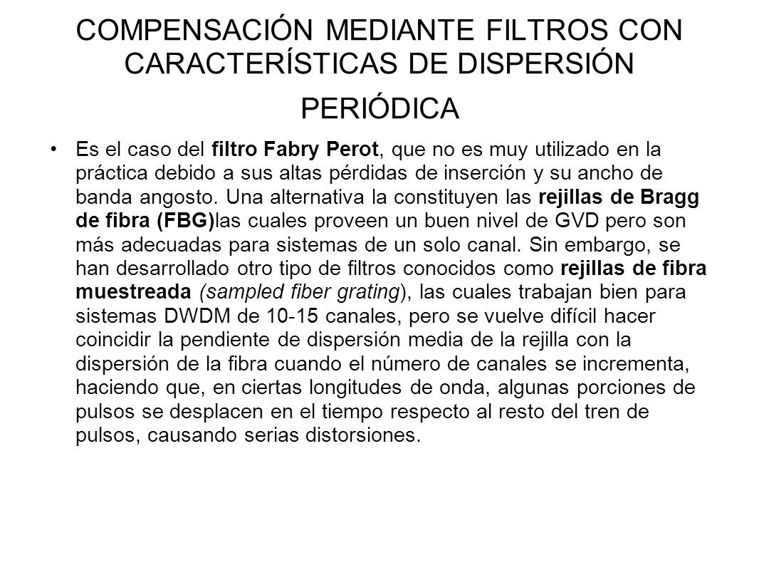 COMPENSACIÓN MEDIANTE FILTROS CON CARACTERÍSTICAS DE DISPERSIÓN PERIÓDICA