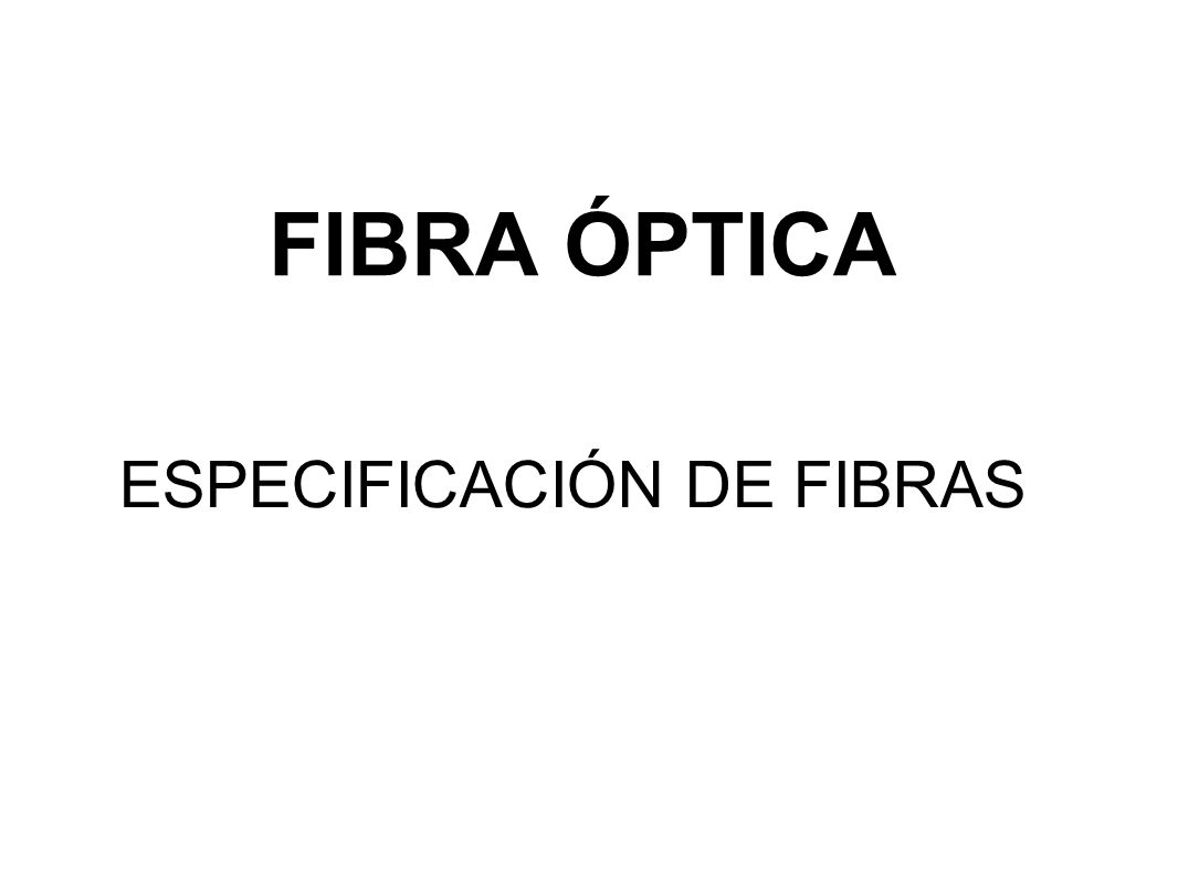 ESPECIFICACIÓN DE FIBRAS
