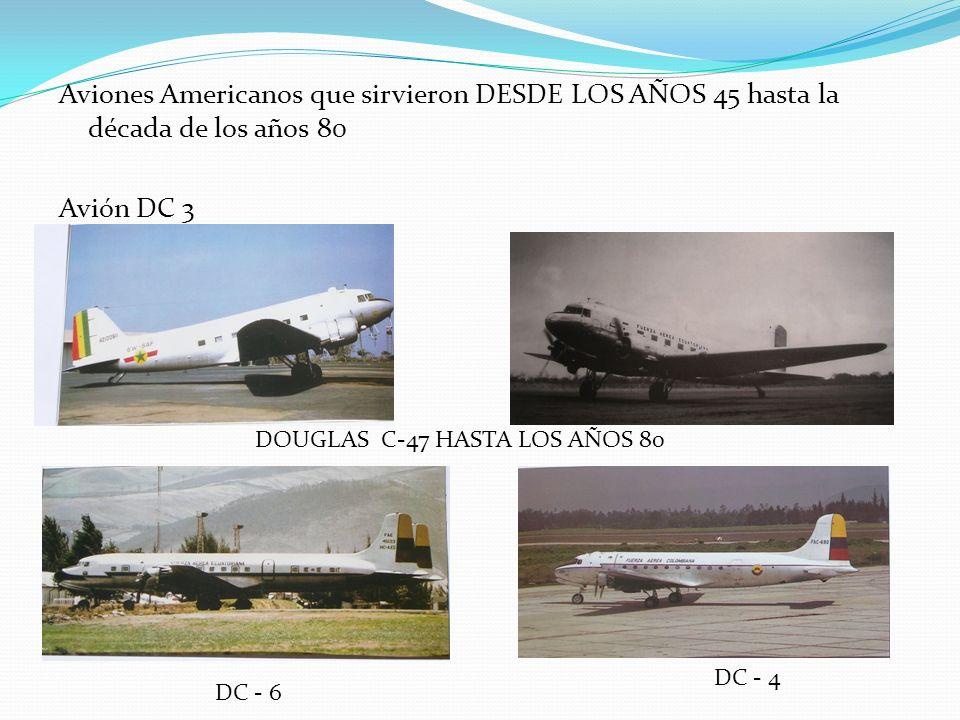 Aviones Americanos que sirvieron DESDE LOS AÑOS 45 hasta la década de los años 80
