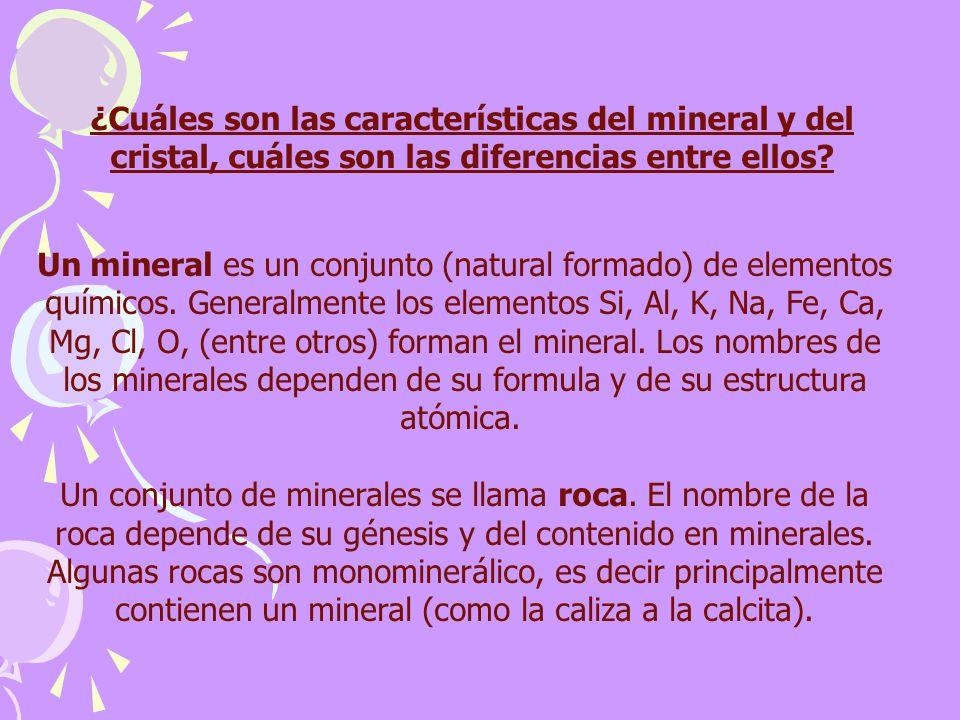 ¿Cuáles son las características del mineral y del cristal, cuáles son las diferencias entre ellos