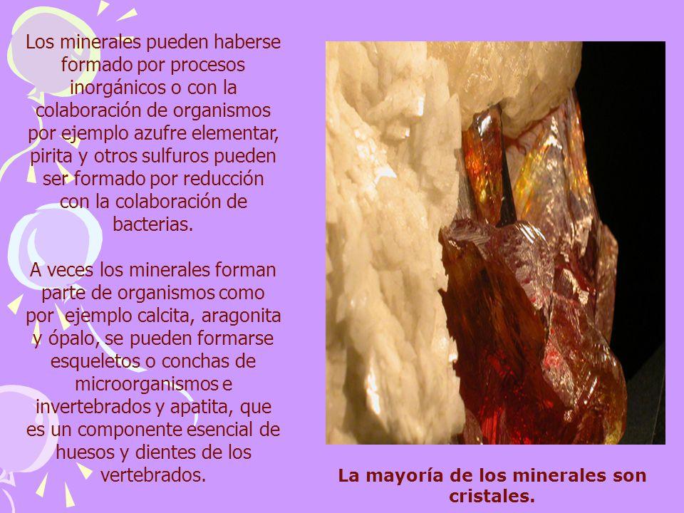 La mayoría de los minerales son cristales.