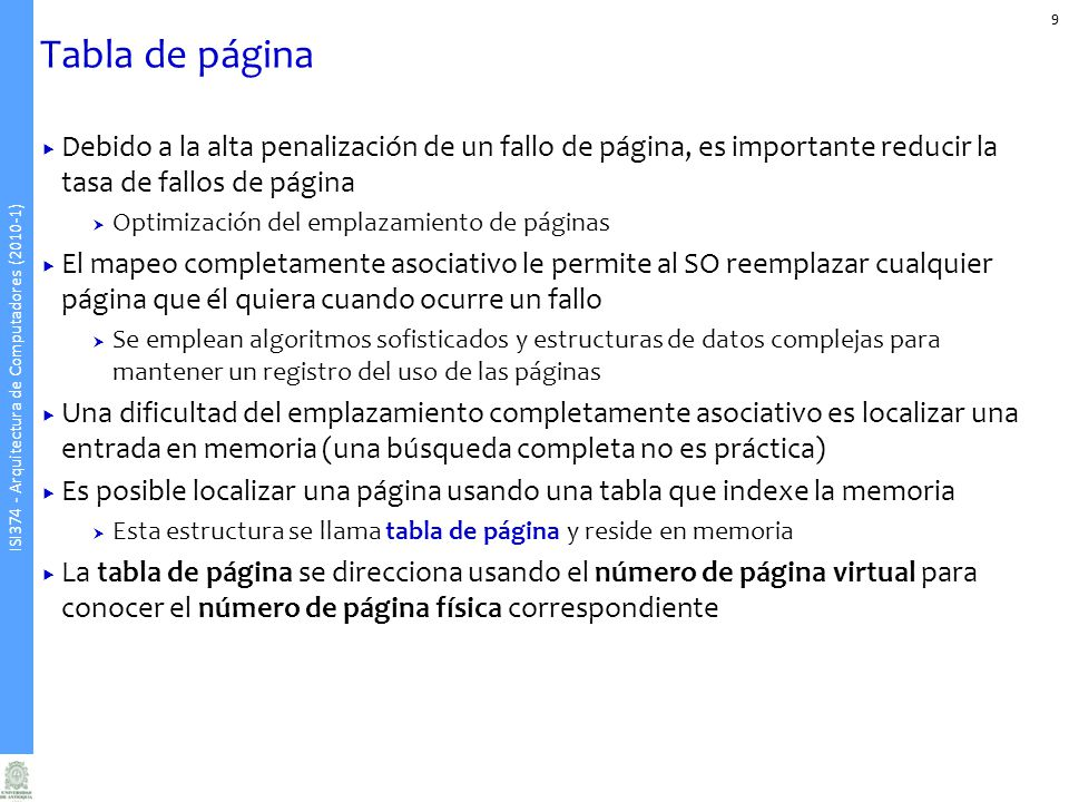 Tabla de página Debido a la alta penalización de un fallo de página, es importante reducir la tasa de fallos de página.