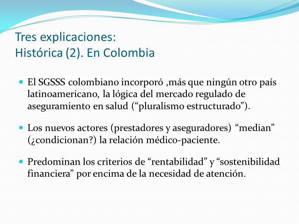 Tres explicaciones: Histórica (2). En Colombia