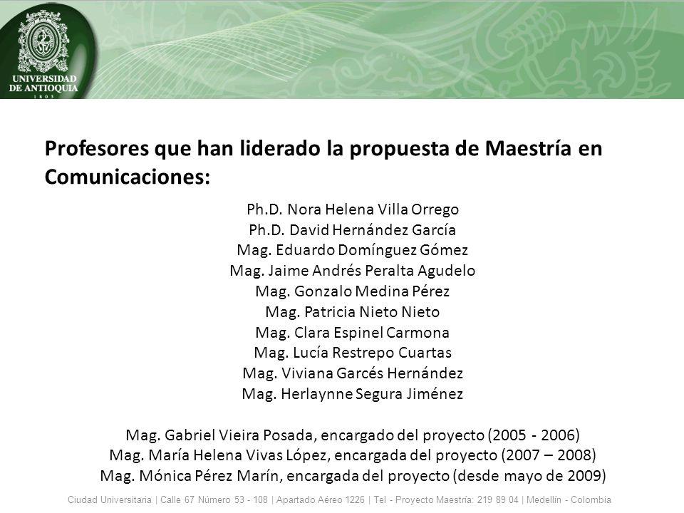 Profesores que han liderado la propuesta de Maestría en Comunicaciones: