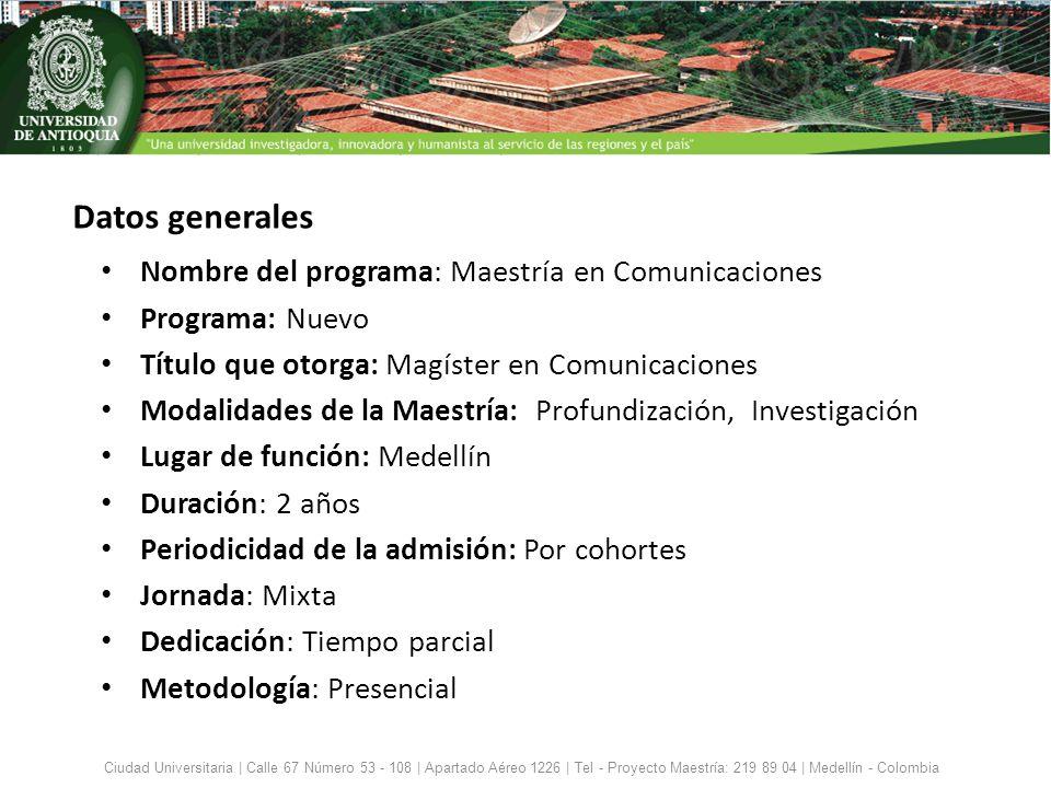 Datos generales Nombre del programa: Maestría en Comunicaciones