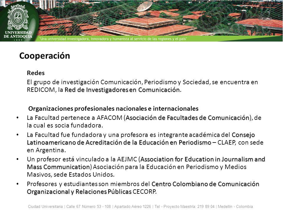 Cooperación Redes. El grupo de investigación Comunicación, Periodismo y Sociedad, se encuentra en REDICOM, la Red de Investigadores en Comunicación.