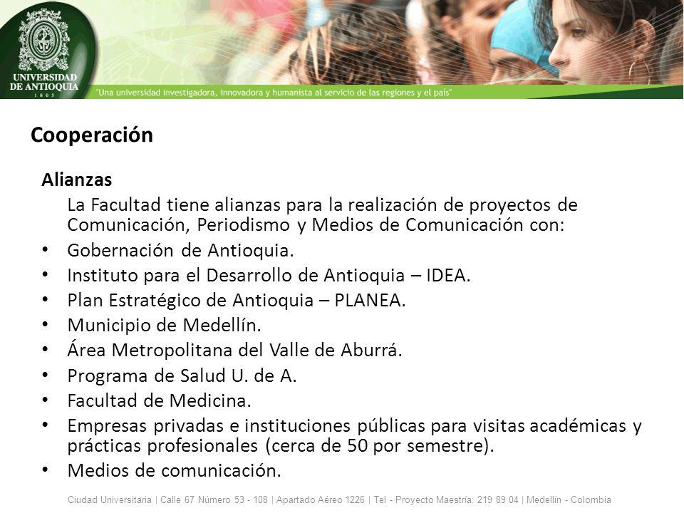 Cooperación Alianzas. La Facultad tiene alianzas para la realización de proyectos de Comunicación, Periodismo y Medios de Comunicación con: