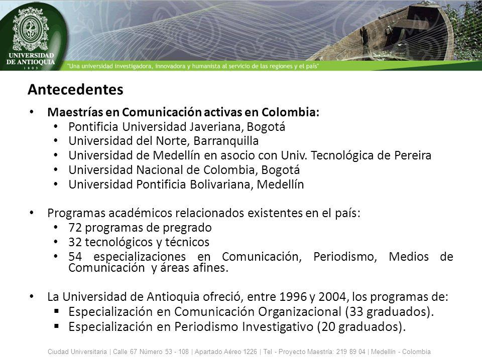 Antecedentes Maestrías en Comunicación activas en Colombia: Pontificia Universidad Javeriana, Bogotá.
