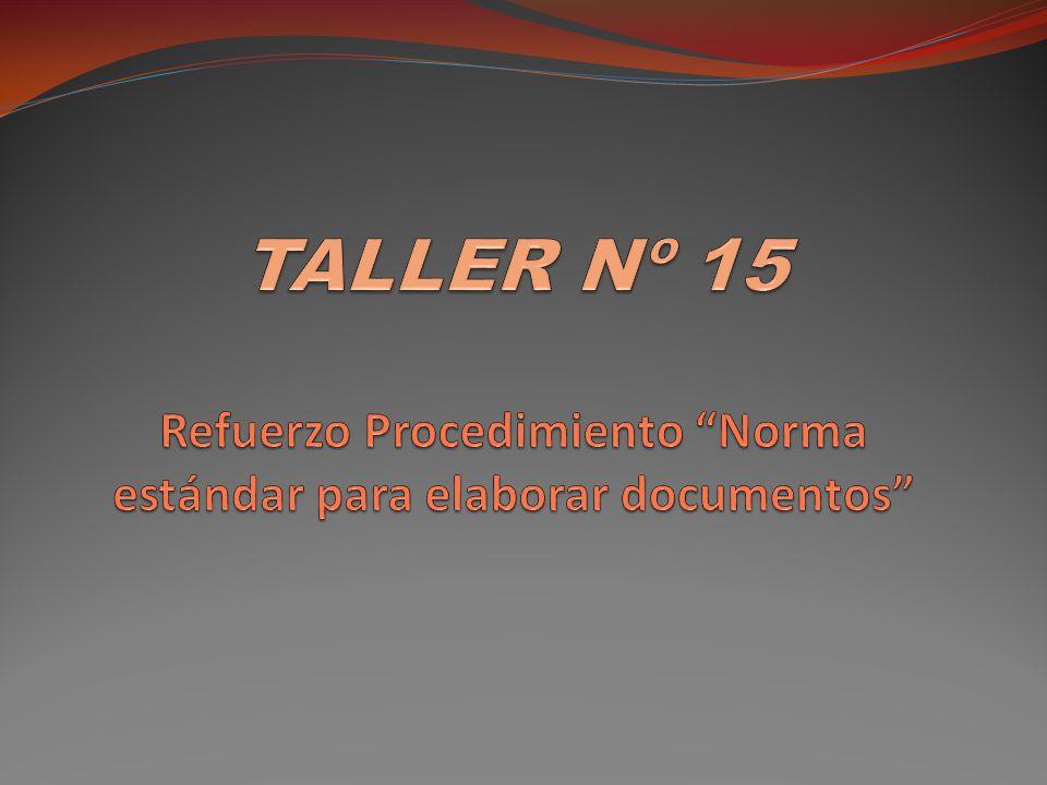 TALLER Nº 15 Refuerzo Procedimiento Norma estándar para elaborar documentos