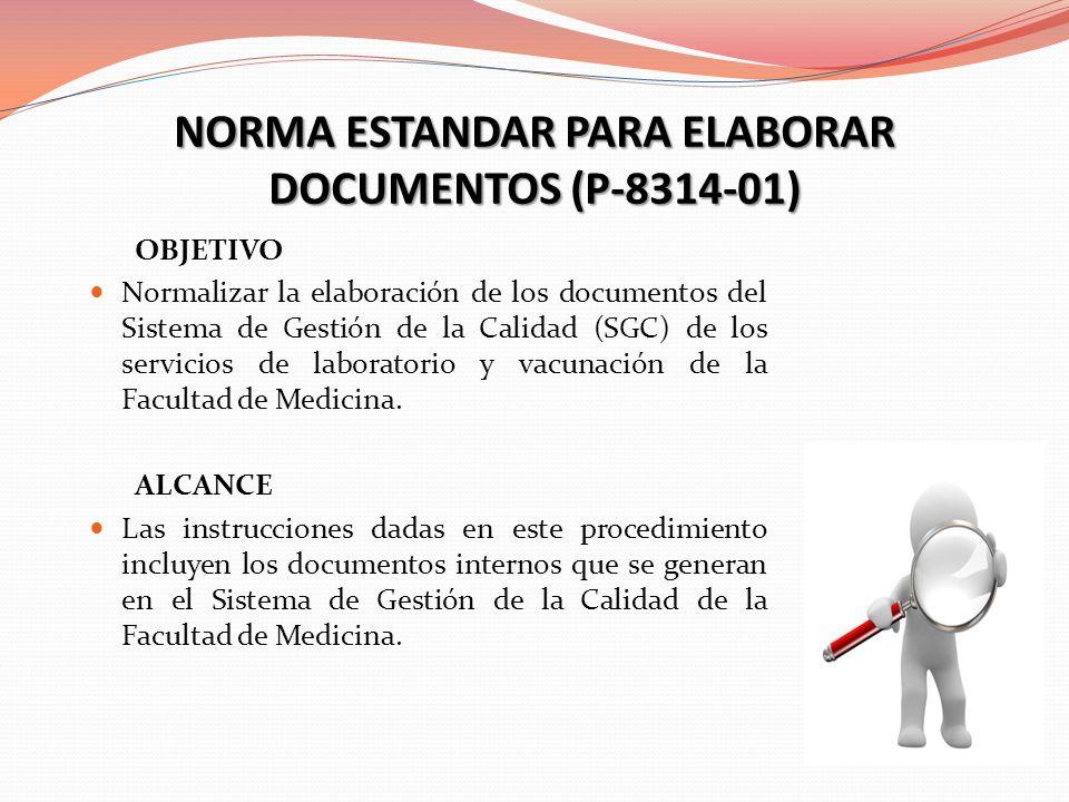 NORMA ESTANDAR PARA ELABORAR DOCUMENTOS (P-8314-01)