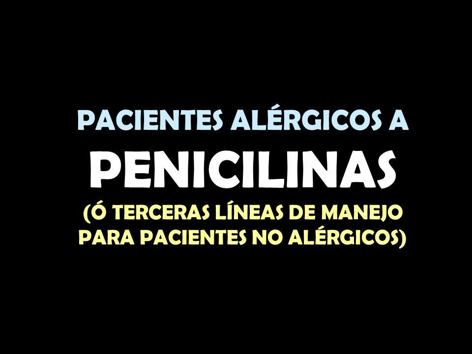 (Ó TERCERAS LÍNEAS DE MANEJO PARA PACIENTES NO ALÉRGICOS)