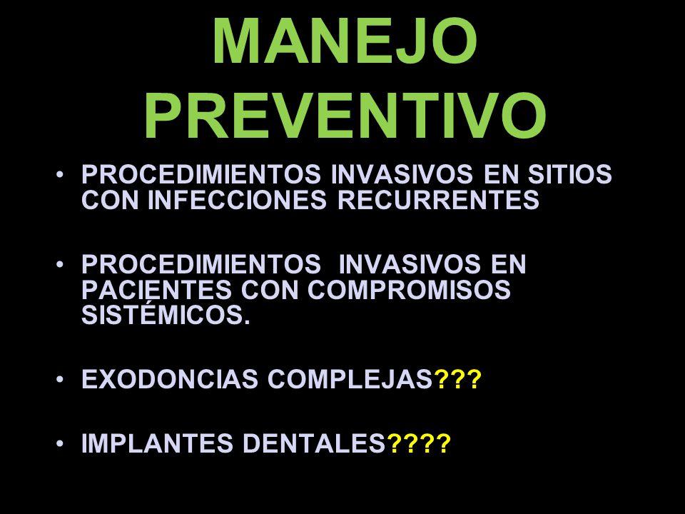 MANEJO PREVENTIVO PROCEDIMIENTOS INVASIVOS EN SITIOS CON INFECCIONES RECURRENTES.