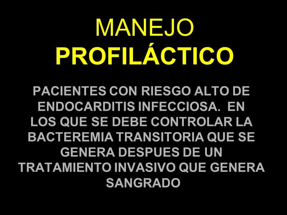 MANEJO PROFILÁCTICO PACIENTES CON RIESGO ALTO DE