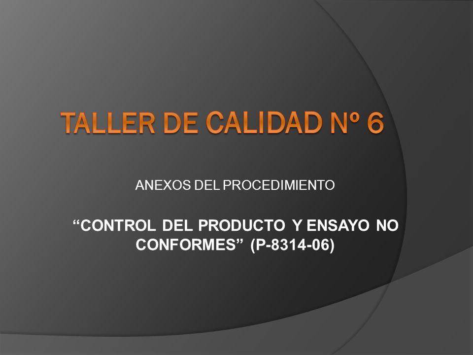 CONTROL DEL PRODUCTO Y ENSAYO NO CONFORMES (P-8314-06)