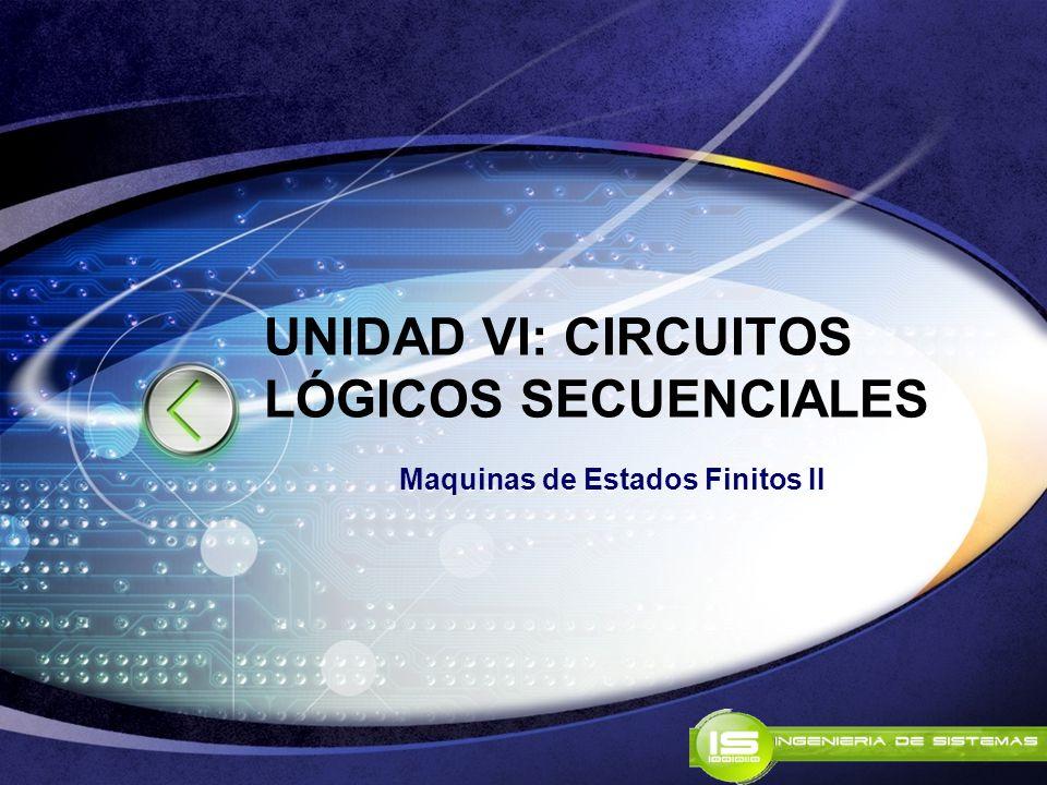 UNIDAD VI: CIRCUITOS LÓGICOS SECUENCIALES
