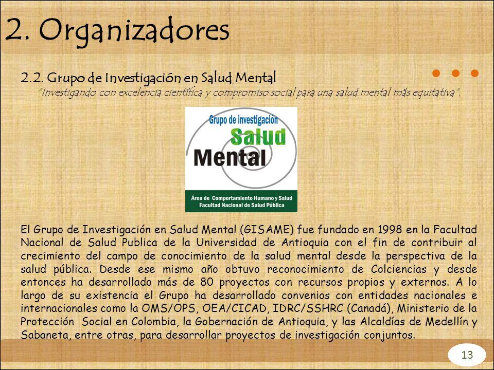 2. Organizadores 2.2. Grupo de Investigación en Salud Mental 13