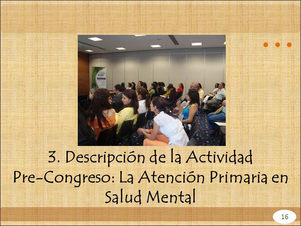 3. Descripción de la Actividad Pre-Congreso: La Atención Primaria en Salud Mental
