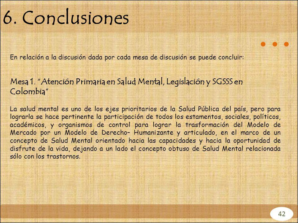 6. Conclusiones En relación a la discusión dada por cada mesa de discusión se puede concluir: