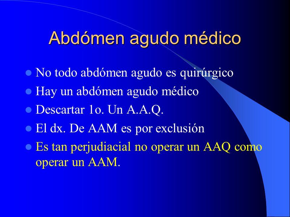 Abdómen agudo médico No todo abdómen agudo es quirúrgico