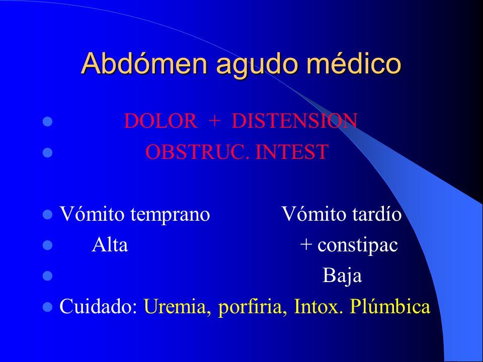 Abdómen agudo médico DOLOR + DISTENSION OBSTRUC. INTEST