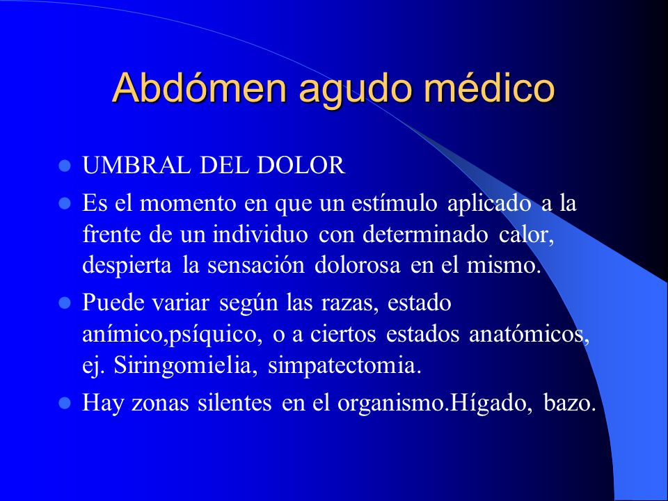 Abdómen agudo médico UMBRAL DEL DOLOR