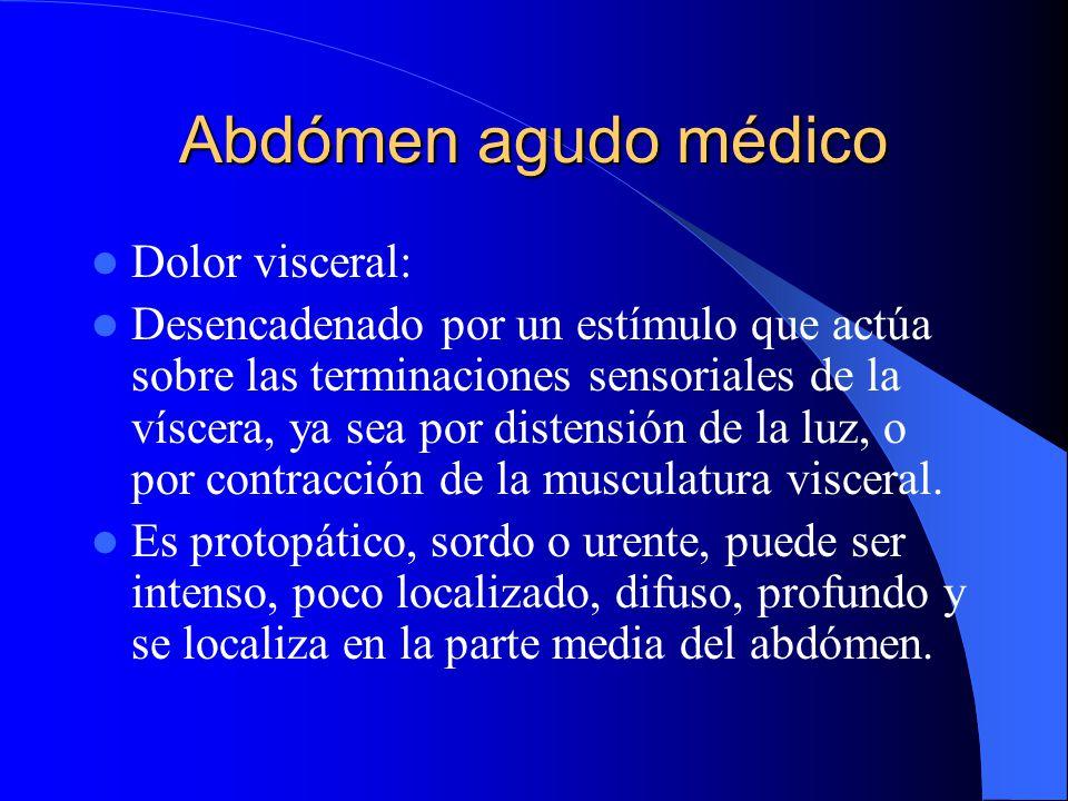 Abdómen agudo médico Dolor visceral: