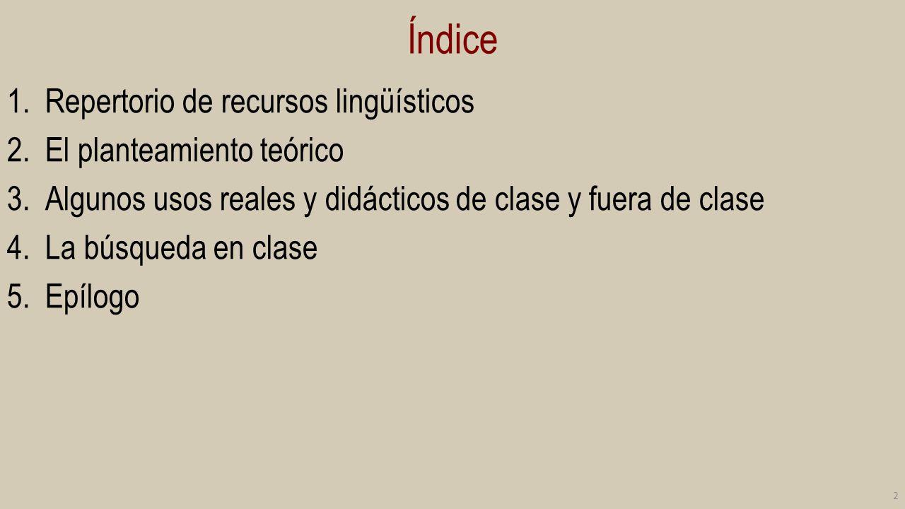Índice Repertorio de recursos lingüísticos El planteamiento teórico