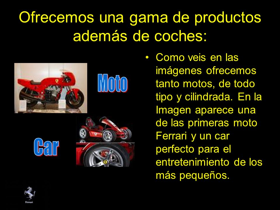 Ofrecemos una gama de productos además de coches: