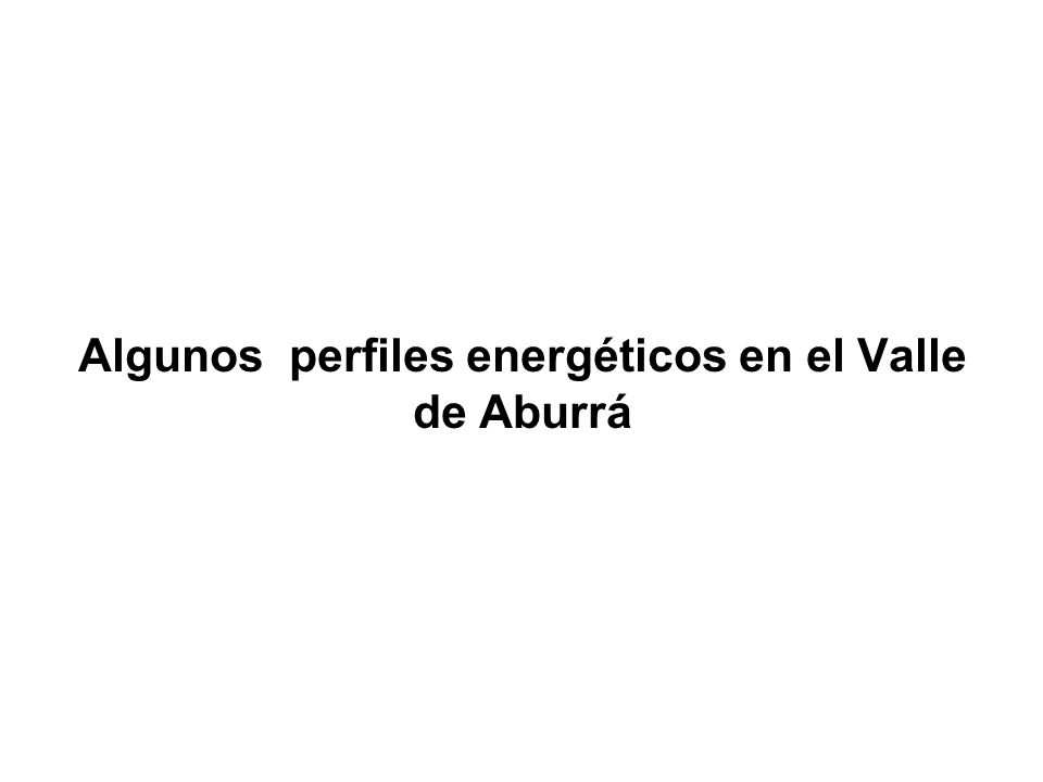 Algunos perfiles energéticos en el Valle de Aburrá