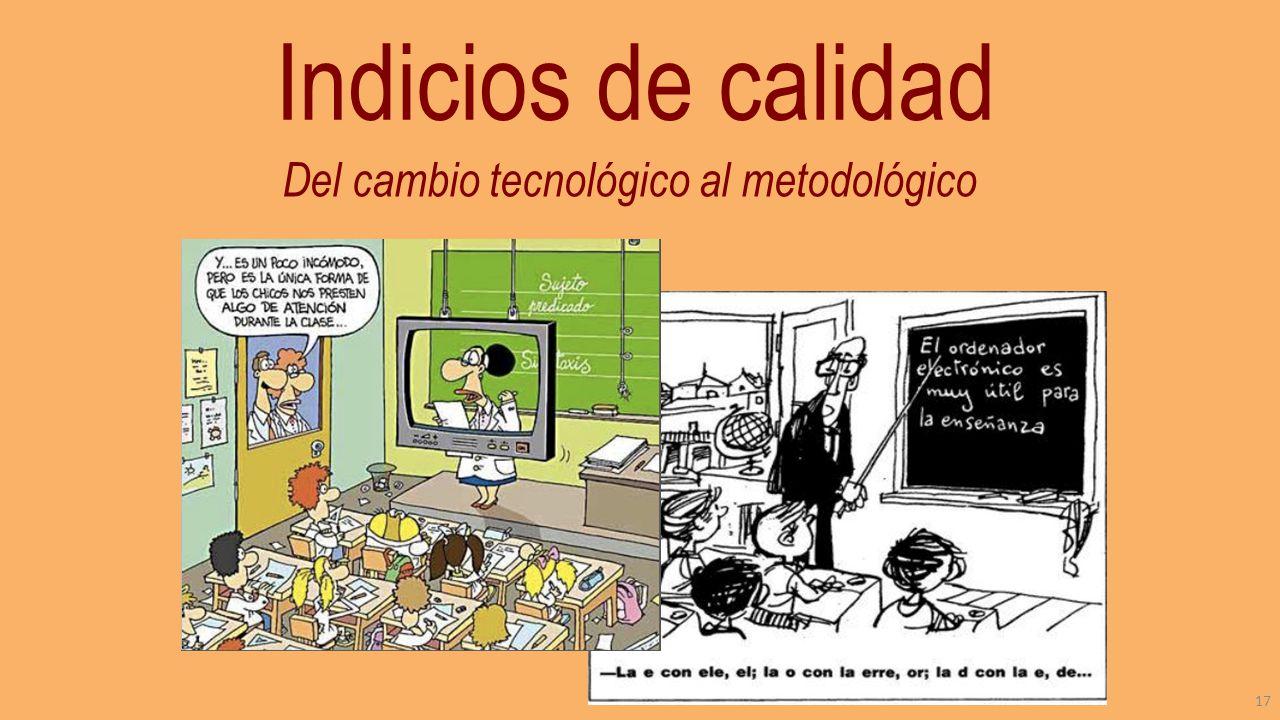 Del cambio tecnológico al metodológico