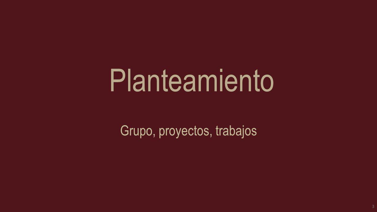 Grupo, proyectos, trabajos