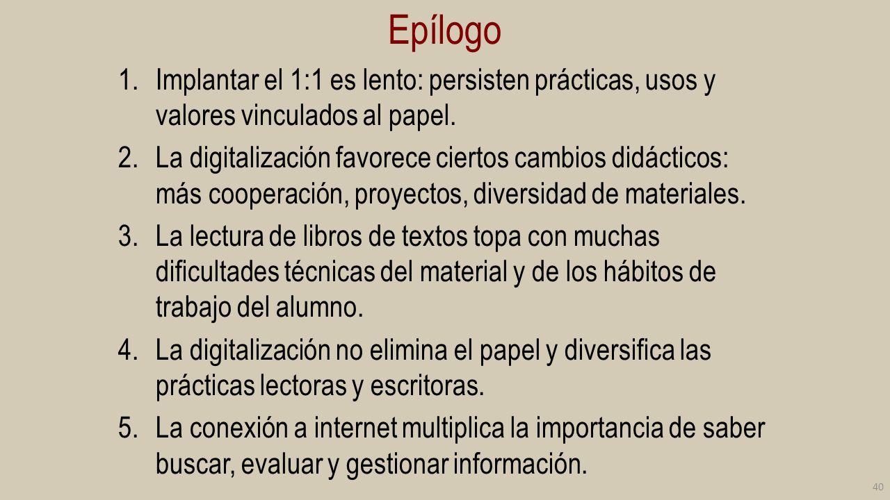 Epílogo Implantar el 1:1 es lento: persisten prácticas, usos y valores vinculados al papel.