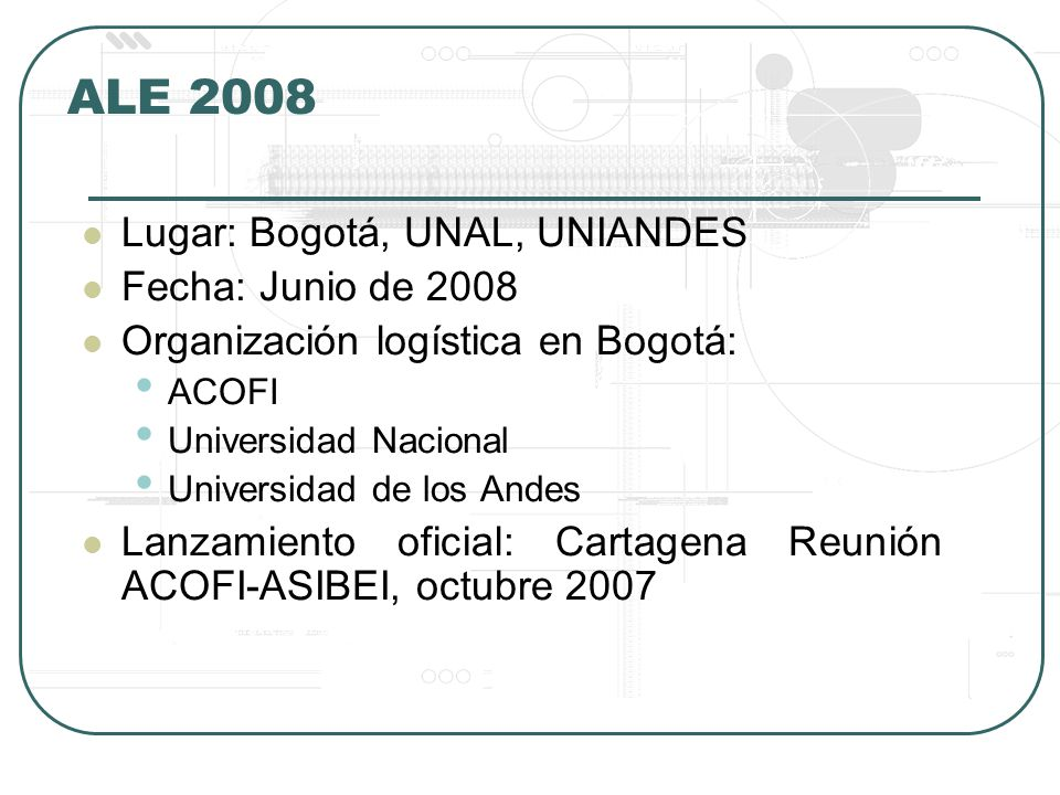 ALE 2008 Lugar: Bogotá, UNAL, UNIANDES Fecha: Junio de 2008