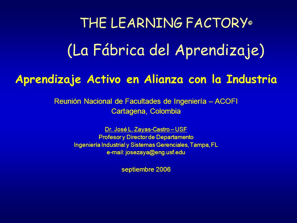 THE LEARNING FACTORY© (La Fábrica del Aprendizaje)