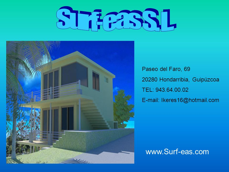 Surf-eas S. L. www.Surf-eas.com Paseo del Faro, 69