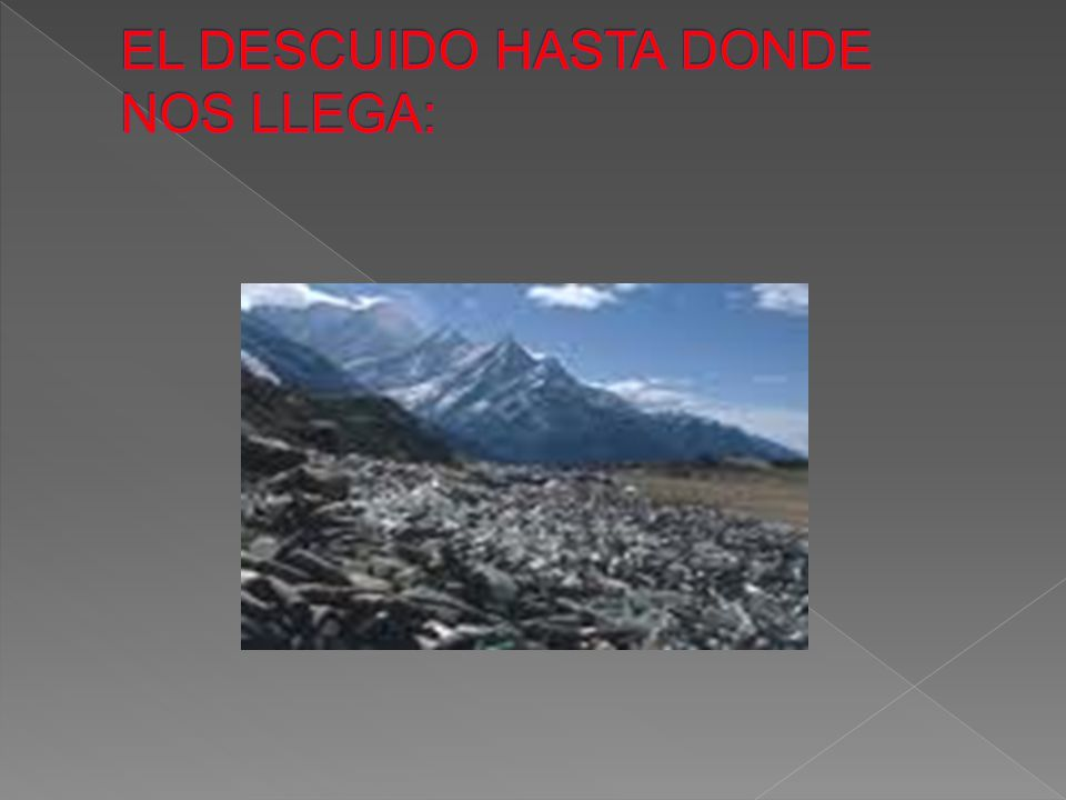 EL DESCUIDO HASTA DONDE NOS LLEGA: