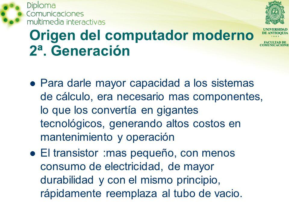 Origen del computador moderno 2ª. Generación