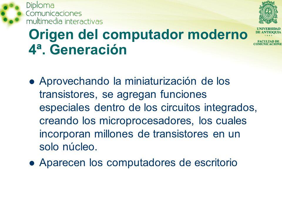Origen del computador moderno 4ª. Generación