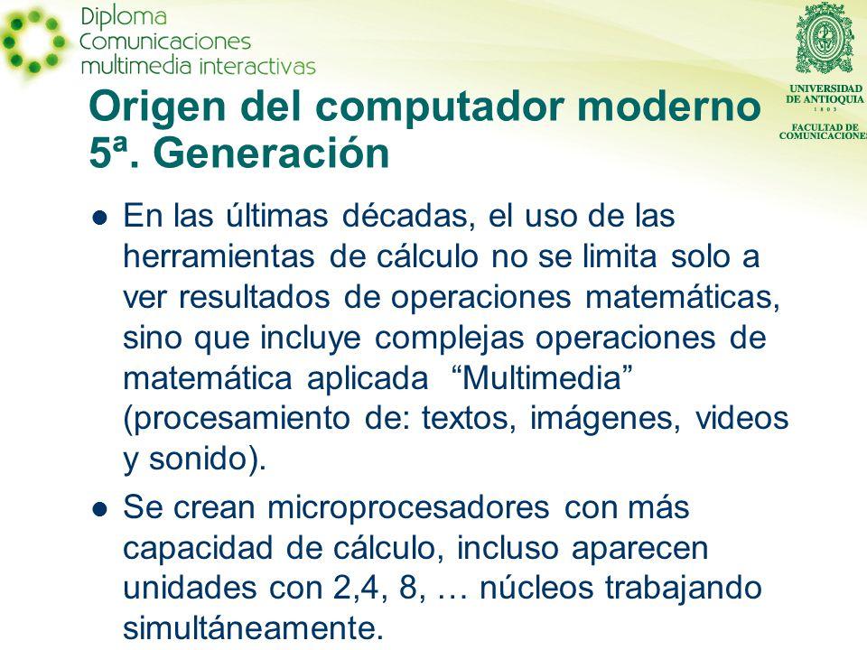 Origen del computador moderno 5ª. Generación