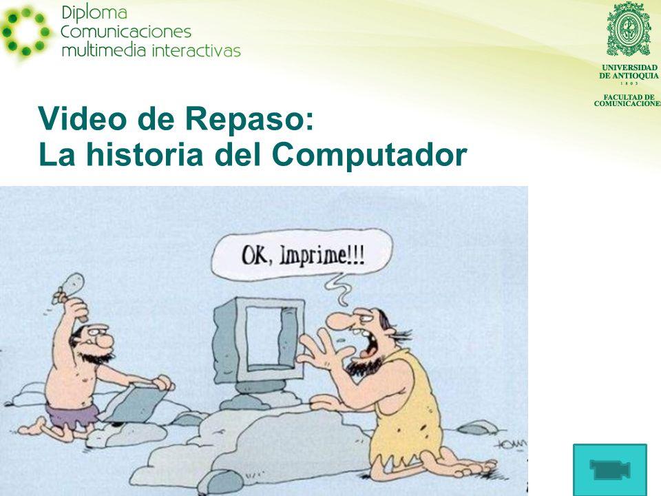 Video de Repaso: La historia del Computador