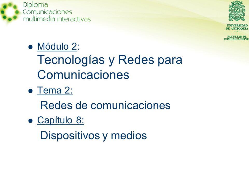 Redes de comunicaciones Dispositivos y medios