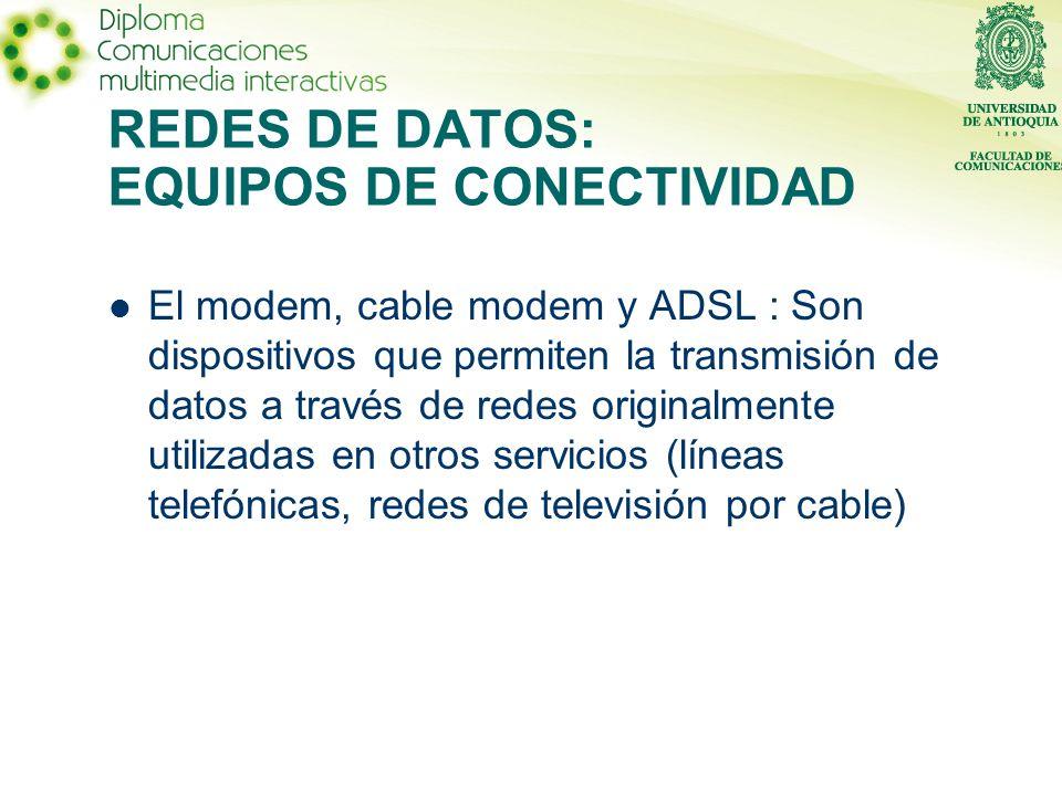 REDES DE DATOS: EQUIPOS DE CONECTIVIDAD