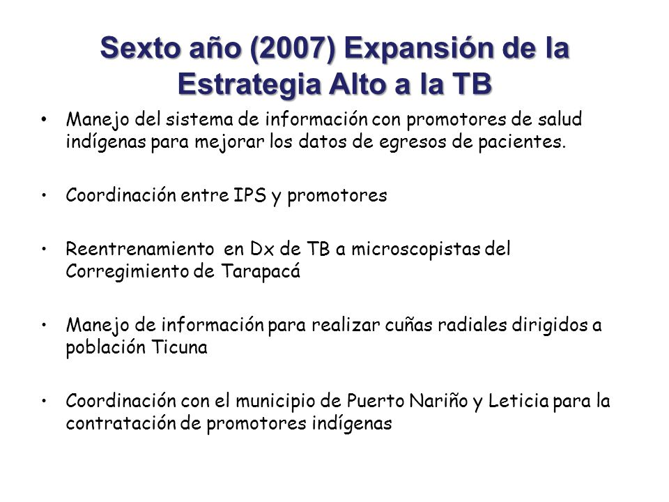 Sexto año (2007) Expansión de la Estrategia Alto a la TB